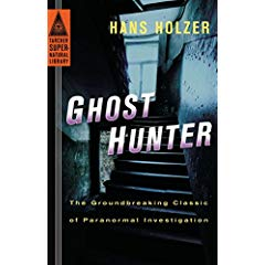 Ghost Hunter: The Groundbreaking Classic of Paranormal Investigation