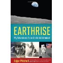 Earthrise: My Adventures as an Apollo 14 Astronaut by Dr. Edgar Mitchell