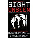 Sight Unseen: Science, UFO Invisibility and Transgenic Beings by Budd Hopkins